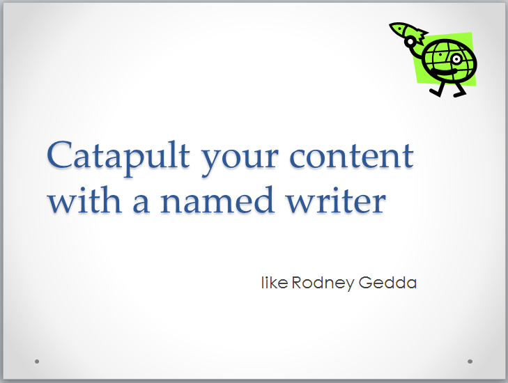 Catapult your content with a named writer